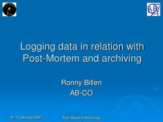 Logging data in relation with Post-Mortem and archiving