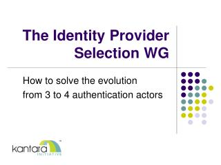 The Identity Provider Selection WG