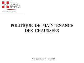 POLITIQUE DE MAINTENANCE DES CHAUSSÉES