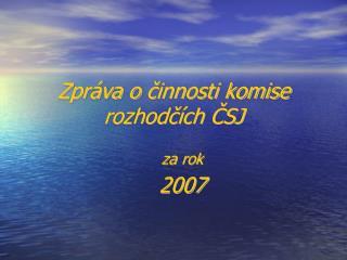 Zpráva o  č in n osti komise rozhodčích ČSJ