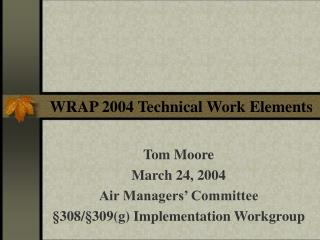 WRAP 2004 Technical Work Elements