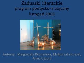 Zaduszki literackie program poetycko-muzyczny listopad 2005