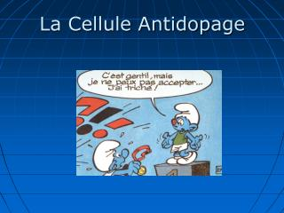 La Cellule Antidopage