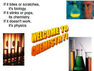 WELCOME TO CHEMISTRY!