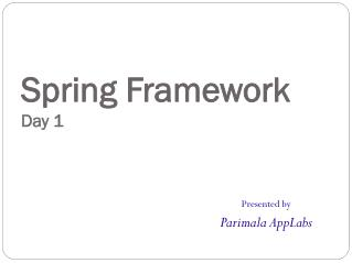 Spring Framework  Day 1