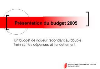 Présentation du budget 2005