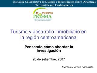 Turismo y desarrollo inmobiliario en la región centroamericana