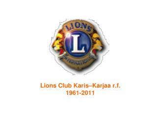 Lions Club Karis–Karjaa r.f. 1961-2011