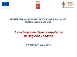 La validazione delle competenze in Regione Toscana LIVORNO, 1° aprile 2014