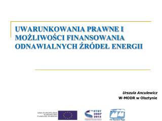 UWARUNKOWANIA PRAWNE I MOŻLIWOŚCI FINANSOWANIA ODNAWIALNYCH ŹRÓDEŁ ENERGII