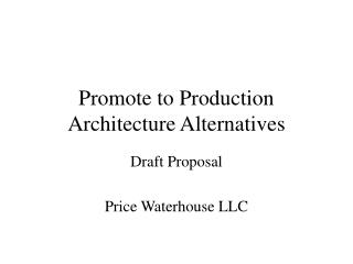 Promote to Production Architecture Alternatives