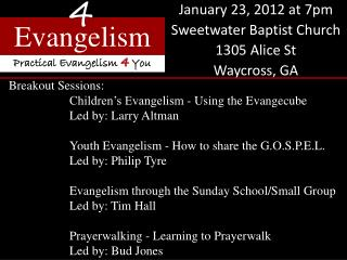 January 23, 2012 at 7pm Sweetwater Baptist Church 1305 Alice St Waycross, GA