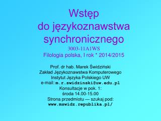 Wstęp do językoznawstwa synchronicznego 3003-11A1WS Filologia polska, I rok * 2014/2015