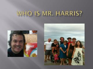 Who is Mr. Harris?