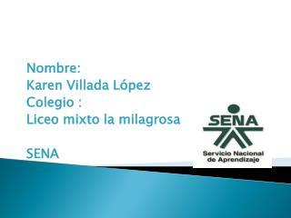 PPT - Nombre: Karen Villada López Colegio : Liceo mixto la ...