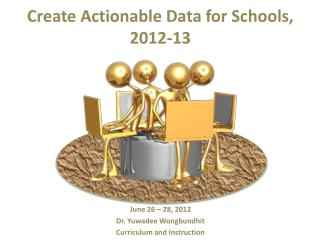 Create Actionable Data for Schools, 2012-13