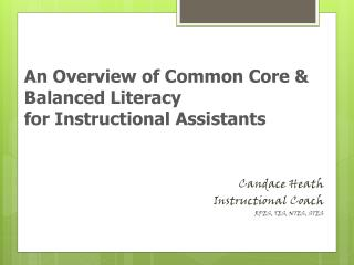An Overview of Common Core & Balanced Literacy  for Instructional Assistants
