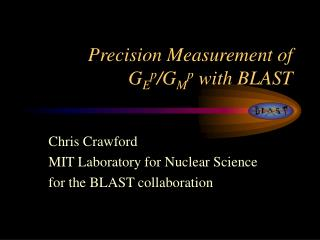 Precision Measurement of  G E p /G M p  with BLAST