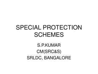 SPECIAL PROTECTION SCHEMES