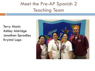 Meet the Pre-AP Spanish 2 Teaching Team