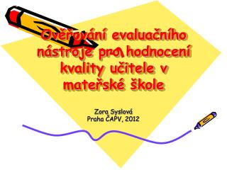 Ověřování evaluačního nástroje pro hodnocení kvality učitele v mateřské škole