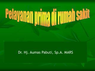 Dr. Hj. Aumas Pabuti, Sp.A. MARS