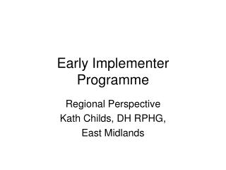 Early Implementer Programme