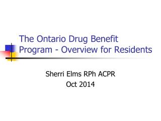 The Ontario Drug Benefit Program - Overview for Residents