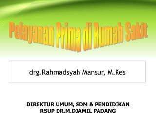 dr g.Rahmadsyah Mansur, M.Kes