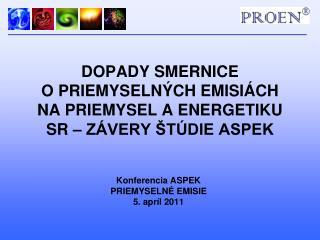DOPADY SMERNICE O PRIEMYSELNÝCH EMISIÁCH NA PRIEMYSEL A ENERGETIKU SR – ZÁVERY ŠTÚDIE ASPEK