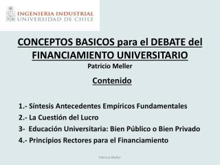 CONCEPTOS BASICOS para el DEBATE del FINANCIAMIENTO UNIVERSITARIO Patricio Meller