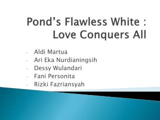 Pond's Flawless White : Love Conquers All