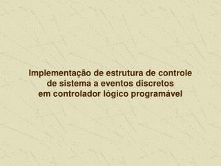 Implementação de estrutura de controle supervisório