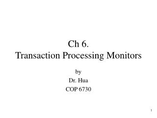 Ch 6. Transaction Processing Monitors