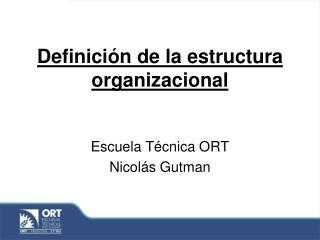 Definición de la estructura organizacional