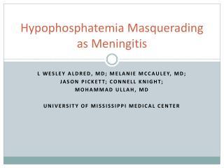 Hypophosphatemia Masquerading as Meningitis