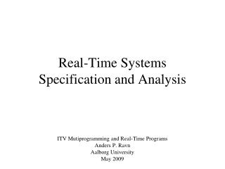 Real-Time Systems Specification and Analysis