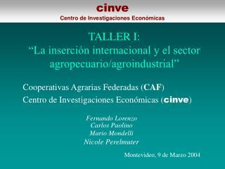 """TALLER I: """"La inserción internacional y el sector agropecuario/agroindustrial"""""""