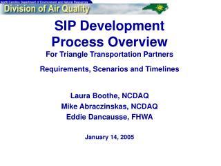 Laura Boothe, NCDAQ Mike Abraczinskas, NCDAQ Eddie Dancausse, FHWA January 14, 2005