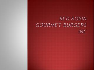Red  Robin Gourmet Burgers  Inc