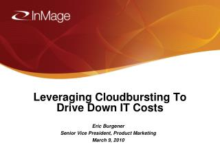 Leveraging Cloudbursting To Drive Down IT Costs