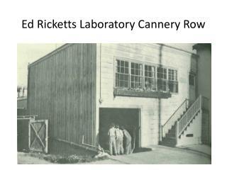 Ed Ricketts Laboratory Cannery Row