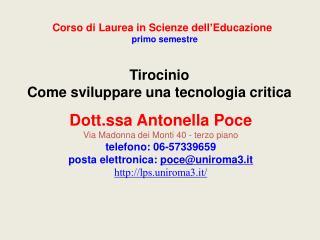 Dott.ssa Antonella  Poce Via Madonna dei Monti 40 - terzo piano telefono:  06-57339659