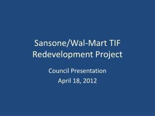 Sansone/Wal-Mart TIF Redevelopment Project