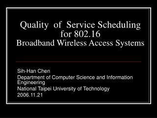 Quality of Service Scheduling for 802.16 Broadband Wireless Access Systems