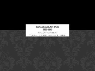 EDGAR ALLAN POE 1809-1849