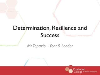 Determination, Resilience and Success