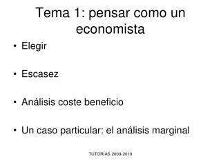 Tema 1: pensar como un economista