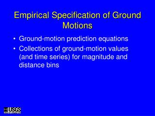 Empirical Specification of Ground Motions