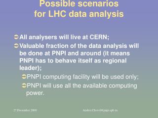 Possible scenarios for LHC data analysis